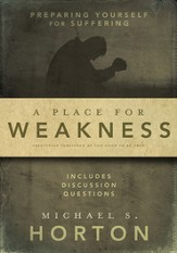 A Place for Weakness: Preparing Yourself for Suffering - eBook