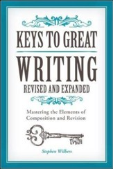 Keys to Great Writing, Revised and Expanded Edition