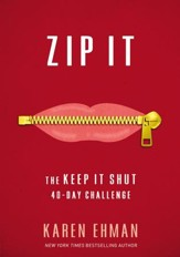 Zip It: The Keep It Shut 40-Day Challenge
