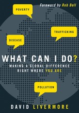 What Can I Do?: Making a Global Difference Right Where You Are - eBook