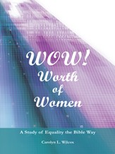 WOW! WORTH OF WOMEN: A Study of Equality the Bible Way - eBook