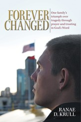 Forever Changed: One family's triumph over tragedy through prayer and trusting in God's Word - eBook