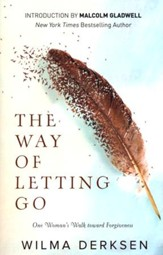 The Way of Letting Go: One Woman's Walk Toward Forgiveness