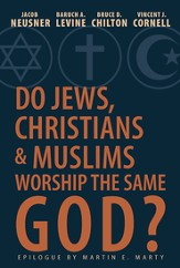 Do Jews, Christians, and Muslims Worship the Same God? - eBook