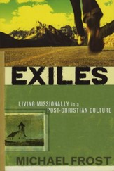 Exiles: Living Missionally in a Post-Christian Culture - eBook