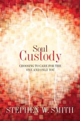 Soul Custody: Choosing to Care for the One and Only You - eBook