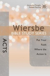 The Wiersbe Bible Study Series: Acts: Put Your Faith Where the Action Is - eBook
