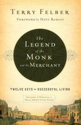The Legend of the Monk and the Merchant: Twelve Keys to Successful Living - eBook
