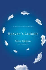 Heaven's Lessons: Ten Things I Learned About God When I Died - eBook