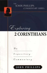 Exploring 2 Corinthians: An Expository Commentary