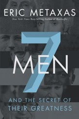 Seven Men: And the Secret of Their Greatness - eBook