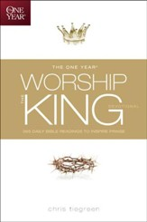 The One Year Worship the King Devotional: 365 Daily Bible Readings to Inspire Praise - eBook