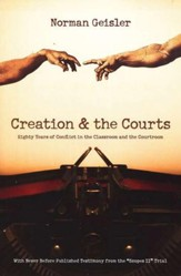 Creation & the Courts: Eighty Years of Conflict in the Classroom and the Courtroom