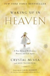 Waking Up in Heaven: A Mother's Remarkable Journey to Heaven and the Story God Sent Her Back to Share - eBook