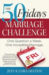 The 50 Fridays Marriage Challenge: One Question a Week. One Incredible Marriage. - eBook