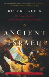 Ancient Israel: The Former Prophets--A Translation with Commentary