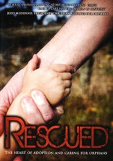 Rescued: The Heart of Adoption and Caring for Orphans DVD