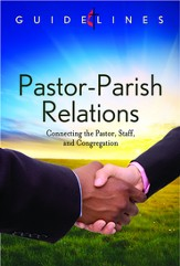 Guidelines for Leading Your Congregation 2013-2016 - Pastor-Parish Relations: Connecting the Pastor, Staff, and Congregation - eBook