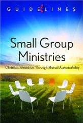 Guidelines for Leading Your Congregation 2013-2016 - Small Group Ministries: Christian Formation Through Mutual Accountability - eBook