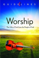 Guidelines for Leading Your Congregation 2013-2016 - Worship: The Gifts of God from the People of God - eBook