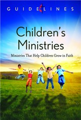 Guidelines for Leading Your Congregation 2013-2016 - Children's Ministries: Ministries that Help Children Grow in Faith - eBook