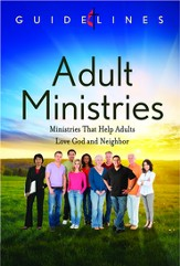 Guidelines for Leading Your Congregation 2013-2016 - Adult Ministries: Ministries that Help Adults Love God and Neighbor - eBook