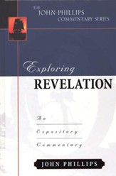 Exploring Revelation: An Expository Commentary