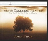 When the Darkness Will Not Lift Audiobook on CD - Slightly Imperfect