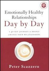 Emotionally Healthy Relationships Day by Day: A 40-Day Journey to Deeply Change Your Relationships