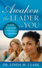 Awaken the Leader in You: 10 Life Essentials for Women in Leadership - eBook