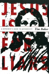 Jesus is for Liars: A Hypocrite's Guide to Authenticity - eBook