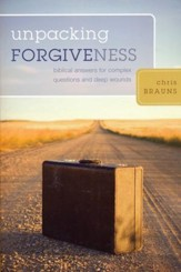 Unpacking Forgiveness: Biblical Answers for Complex Questions and Deep Wounds