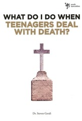 What Do I Do When Teenagers Deal with Death? - eBook