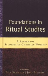 Foundations in Ritual Studies: A Reader for Students of  Christian Worship