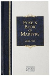 Foxe's Book of Martyrs, Christian Classic