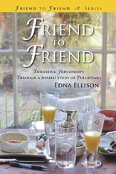 Friend to Friend: Enriching Friendships Through a Shared Study of Philippians - eBook
