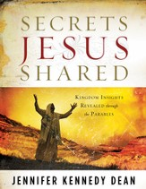 Secrets Jesus Shared: Kingdom Insights Revealed Through the Parables - eBook