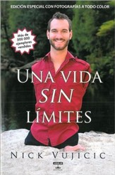 Una Vida Sin Limites: Inspiracion Para una Vida Ridiculamente Feliz, Life Without Limits: Inspiration for a Ridiculously Good Life