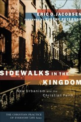 Sidewalks in the Kingdom (The Christian Practice of Everyday Life Book #): New Urbanism and the Christian Faith - eBook