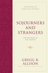 Sojourners and Strangers: The Doctrine of the Church - eBook