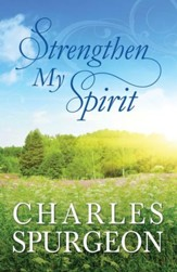 Strengthen My Spirit: Lightly-Updated Devotional Readings from the Works of Charles Spurgeon - eBook