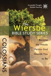 The Wiersbe Bible Study Series: Colossians: Become the Whole Person God Intends You to Be - eBook
