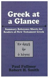 Greek at a Glance: Summary Reference Sheets for Readers of New Testament Greek
