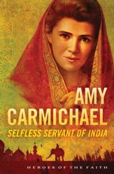 Amy Carmichael: Selfless Servant of India - eBook