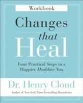 Changes That Heal: Four Practical Steps to a Happier, Healthier You, Workbook