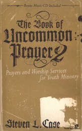 The Book of Uncommon Prayer 2: Prayers and Worship Services for Youth Ministry - eBook