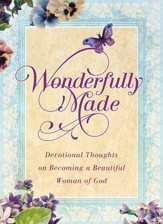 Wonderfully Made: Devotional Thoughts on becoming a Beautiful Woman of God - eBook