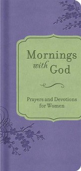 Mornings with God: Prayers and Devotions for Women - eBook
