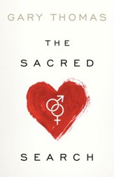 The Sacred Search: What If It's Not about Who You Marry, But Why? - eBook