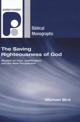 The Saving Righteousness of God: Studies on Paul, Justification, and the New Perspective